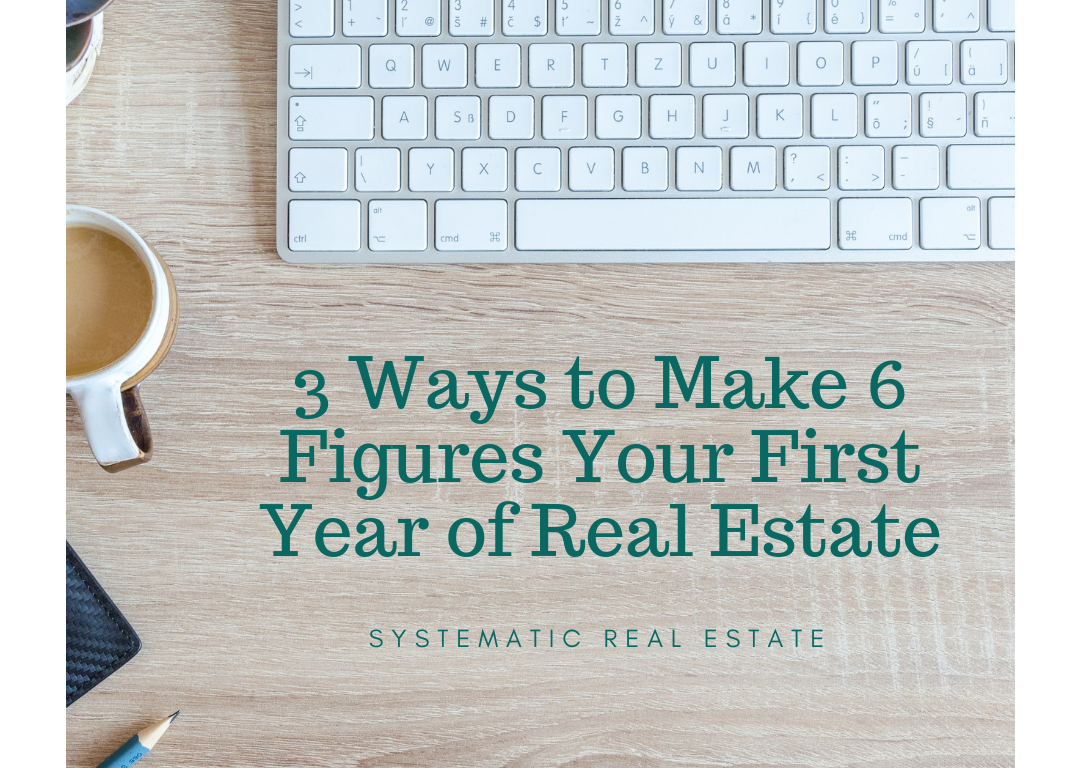 How To Make A 6 Figure Income Your First Year In Real Estate How To Get Rich Real Estate Real Estate Career