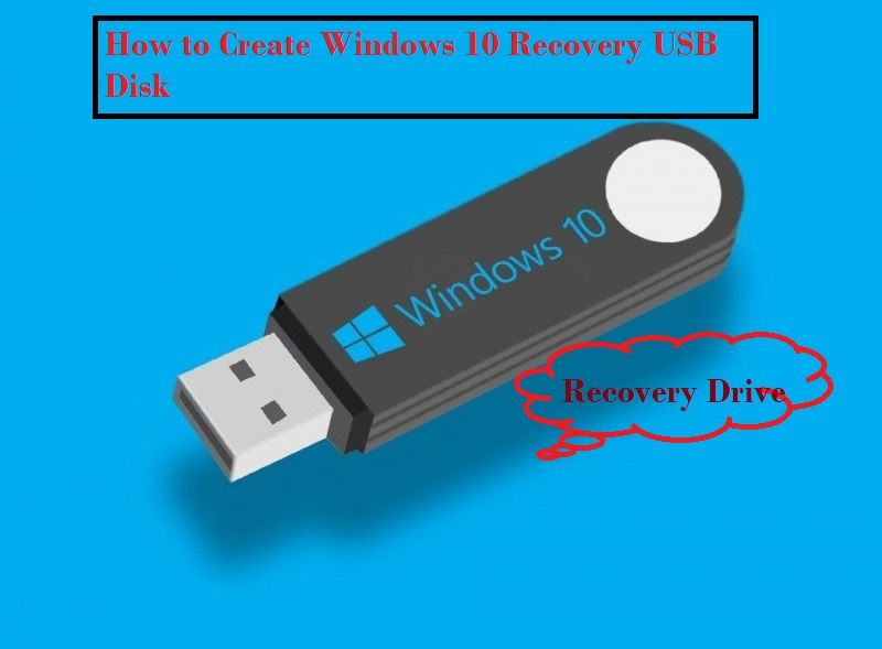 How To Use And Create Windows 10 Recovery Usb Disk Usb Windows