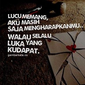 Gambar Kata Kata Patah Hati Untitled Quotes Quotes Indonesia