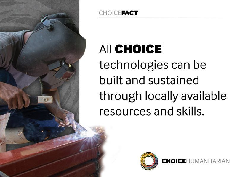 #CHOICEfact: All CHOICE technologies can be built and sustained through locally available resources and skills. #CHOICEorg #EndingExtremePoverty