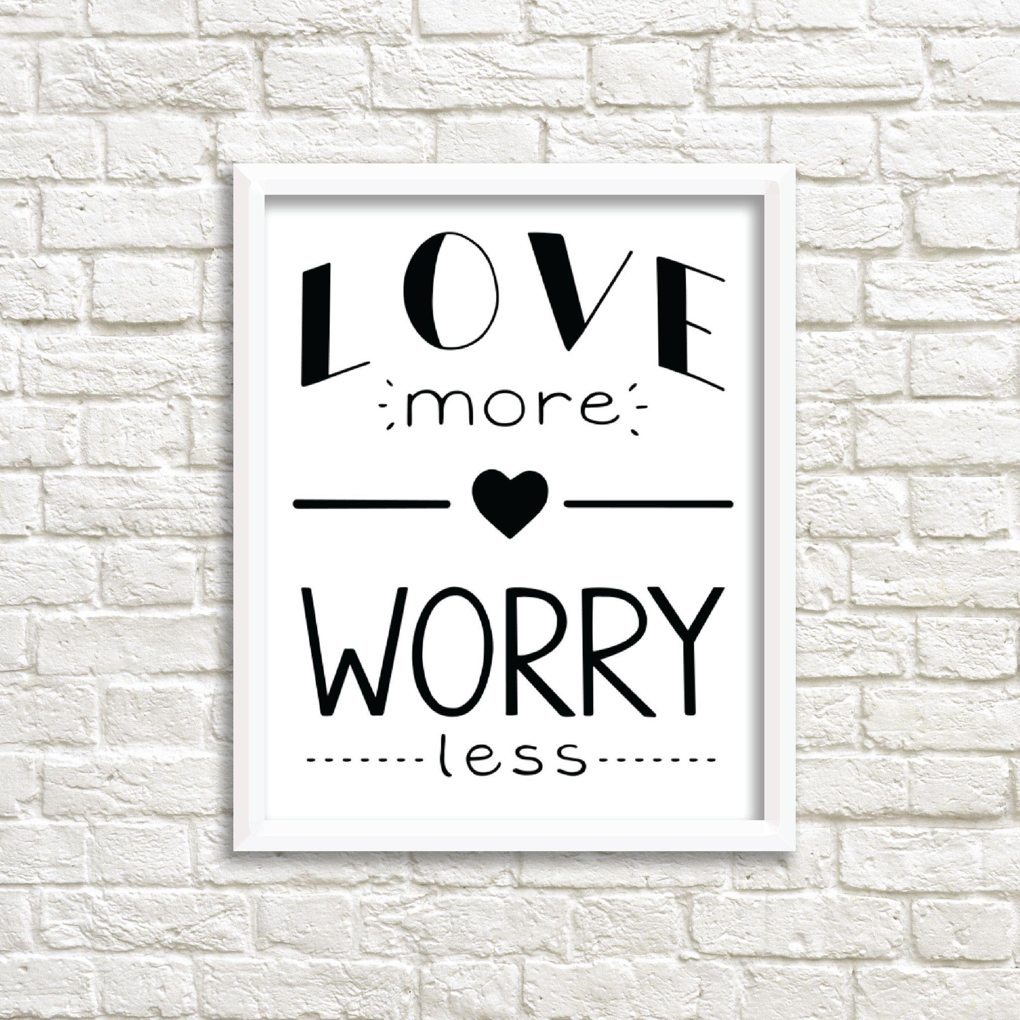 Love More Worry Less Art Print