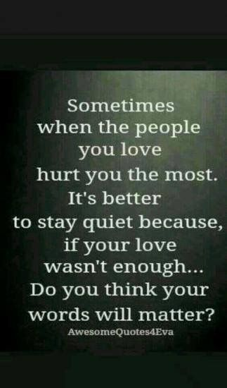 When the one you love hurt you the most, be quiet | Quotes ...