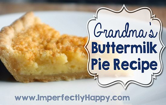 Buttermilk Pie Recipe Imperfectly Happy Buttermilk Pie Recipe Pie Recipes Recipes