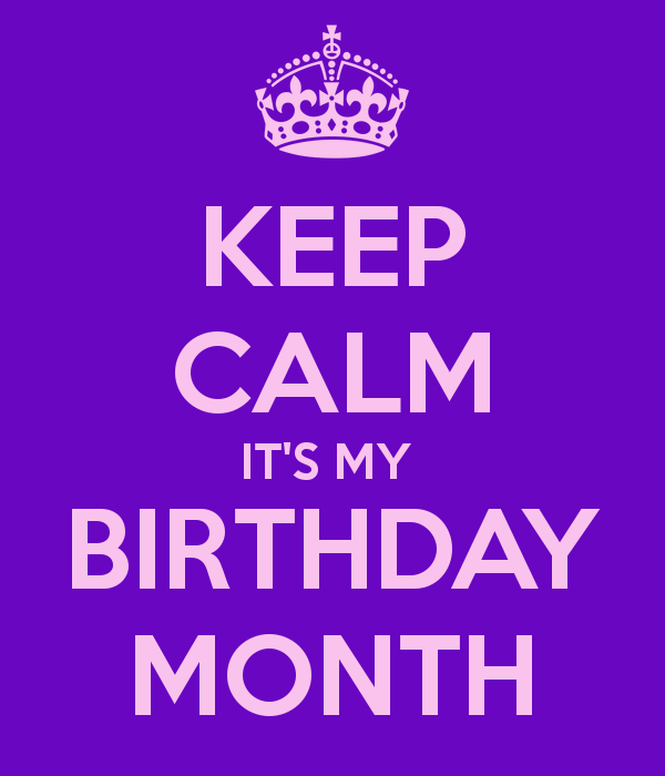 5132882c1 KEEP CALM IT'S MY BIRTHDAY MONTH - KEEP CALM AND CARRY ON Image Generator -  brought to you by the Ministry of Information