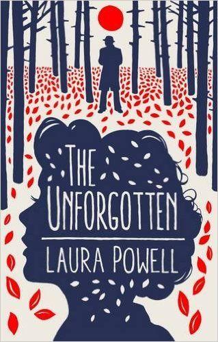 The Unforgotten: Amazon.co.uk: Laura Powell: 9781910449592: Books