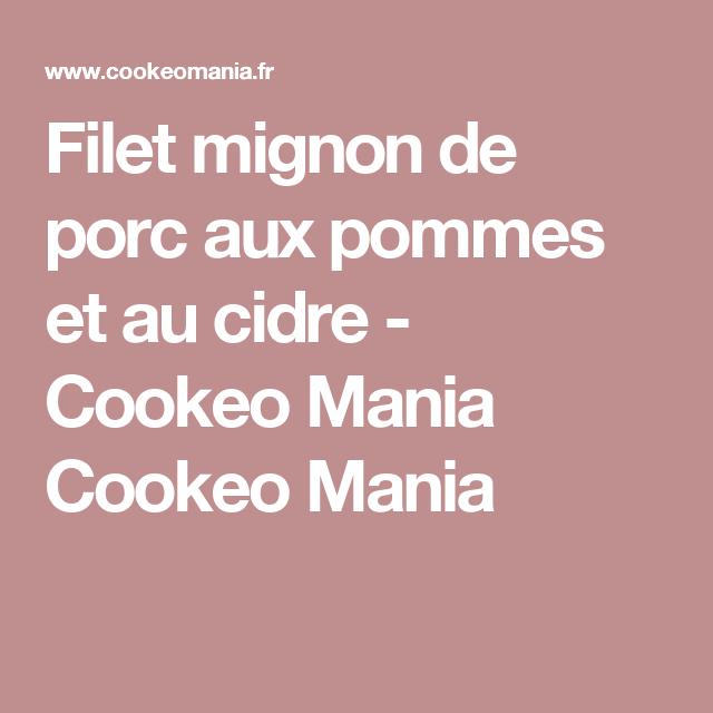 Filet mignon de porc aux pommes et au cidre - Cookeo Mania Cookeo Mania