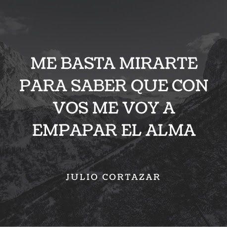 Frases De Amor Para Mi Pareja De Julio Cortázar Me Basta