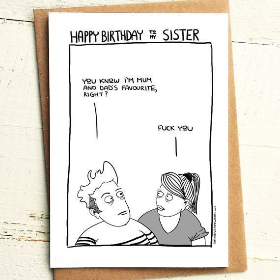 Sister Birthday Card Brutally Honest Cards Offensive Offensive Card Mum And Dad Favourite Favourit Sister Birthday Card Dads Favorite Sister Birthday