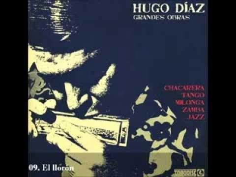 Hugo Díaz - 09. El llorón