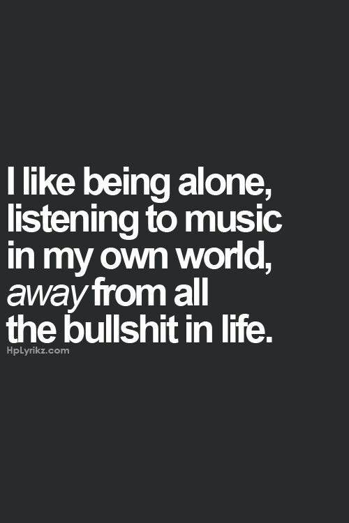 I Enjoy My Own Company Music Music Quotes Quotes