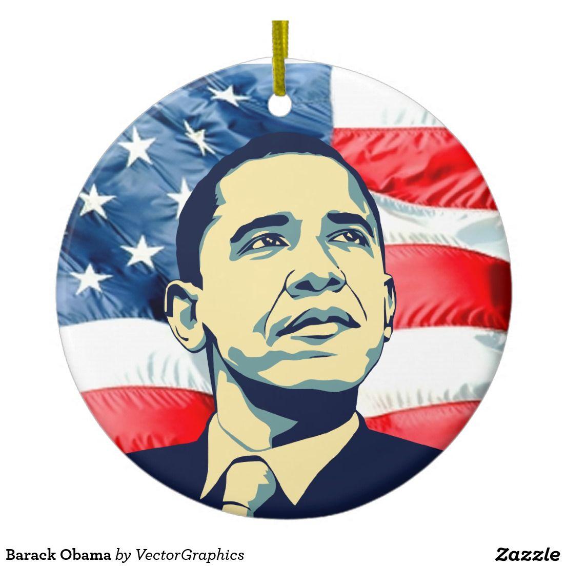 Barack Obama Ceramic Ornament   Barack obama and Ornament