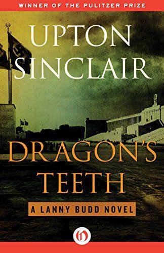 Dragons Teeth A Lanny Budd Novel Winner Of The 1943 Pulitzer