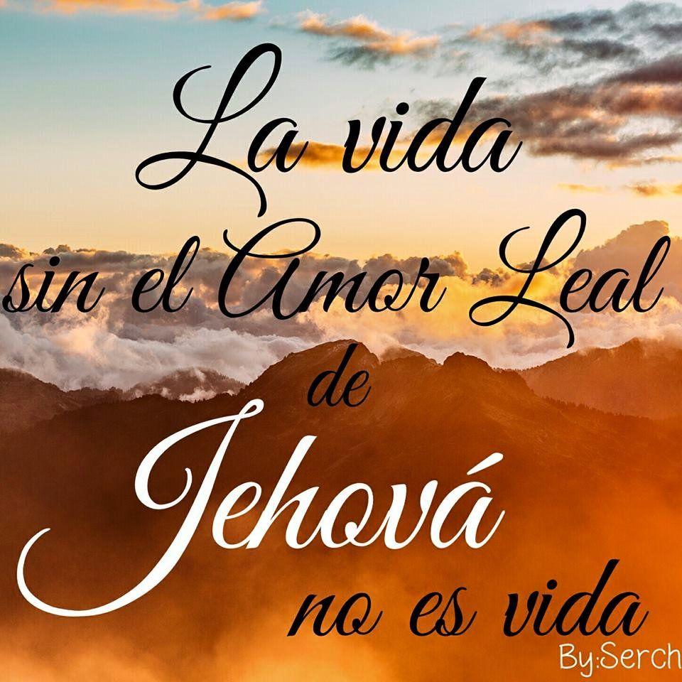 Sin Duda Alguna Jehova Dios Amor Incondicional Y Dios