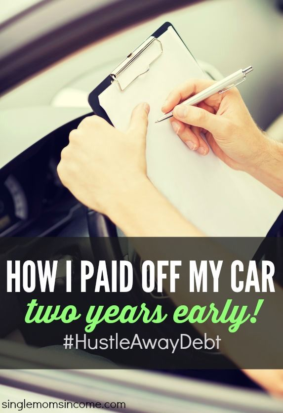 How I Paid Off My Car Two Years Early Paying Off Car Loan Loan Payoff Car Loans
