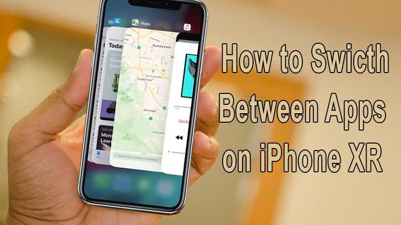 How to Switch Between Apps on iPhone XR Easily in 2020