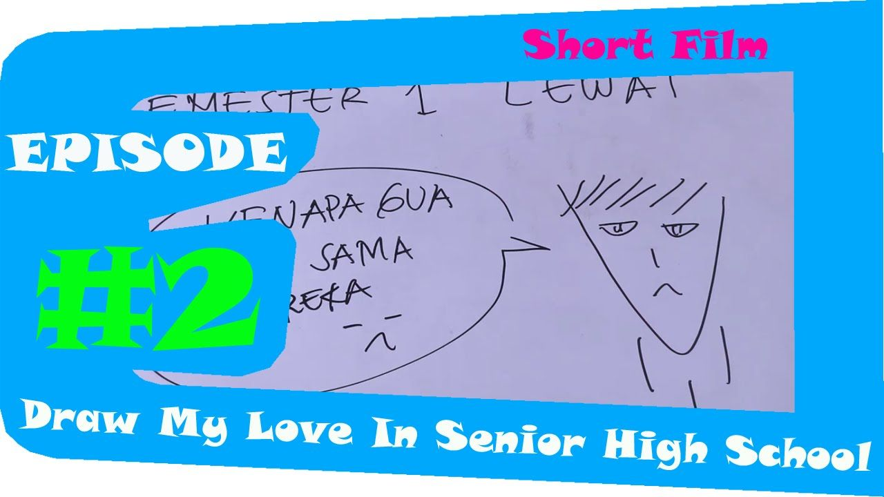 Film Pendek Draw My Love In Senior High School 2 Film Dan