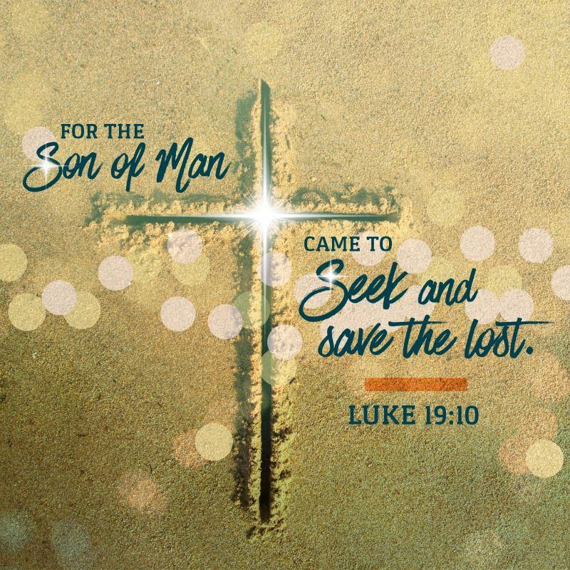 Luke 19:10 | God loves me, The son of man, Gospel of luke