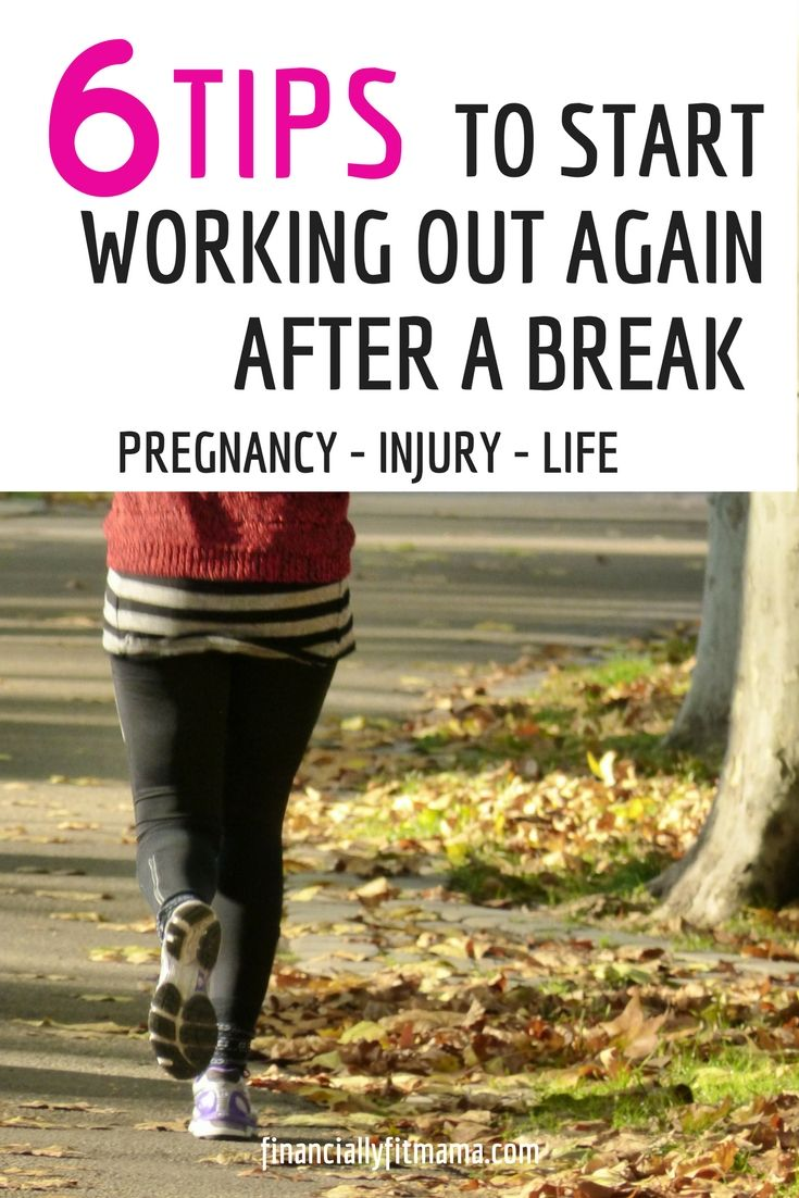 6 Tips to Start Working Out Again After a Break (With ...