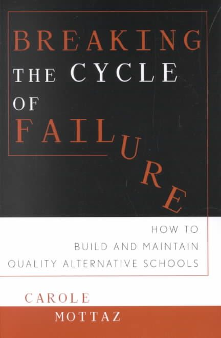 Precision Series Breaking the Cycle of Failure: How to Build and Maintain Quality Alternative Schools