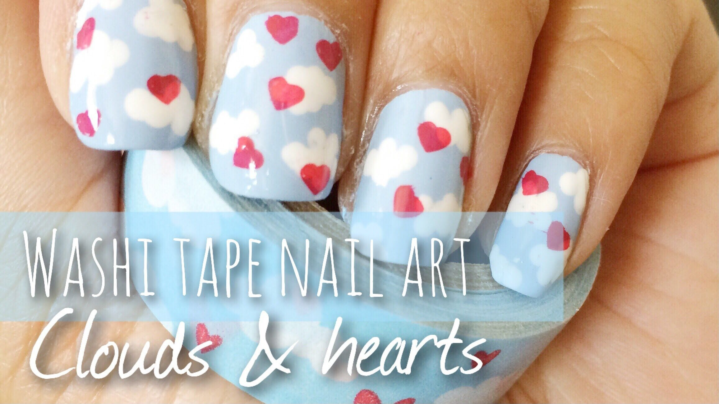 Washi Tape Nail Art Tutorial Clouds Hearts Adorable Looks