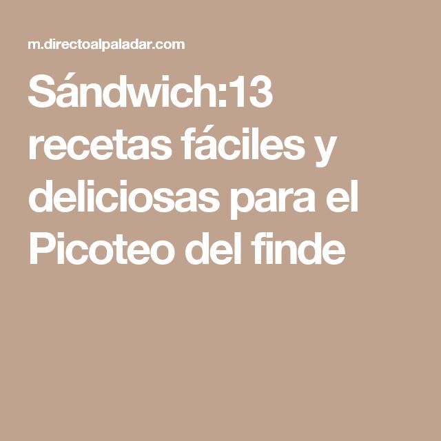 Sándwich:13 recetas fáciles y deliciosas para el Picoteo del finde