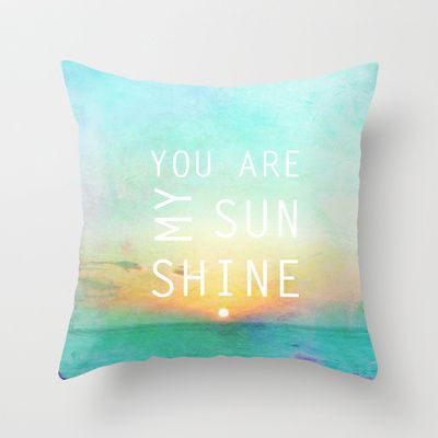 You Are My Sunshine Throw Pillow by Ally Coxon - $20.00