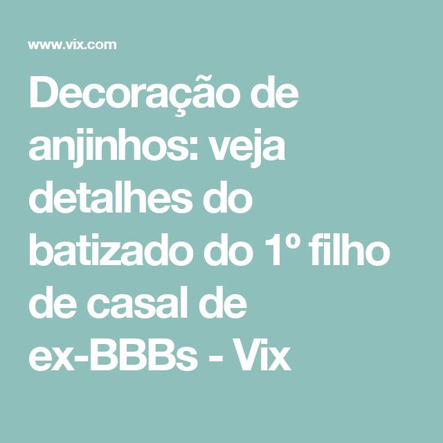 Decoração de anjinhos: veja detalhes do batizado do 1º filho de casal de ex-BBBs - Vix