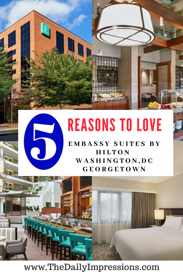 5 Reasons To Love Embassy Suites Washington Dc Georgetown For Your Family Vacation The Daily Impressions Washington Dc Vacation Washington Dc Family Vacation Washington Dc Hotels
