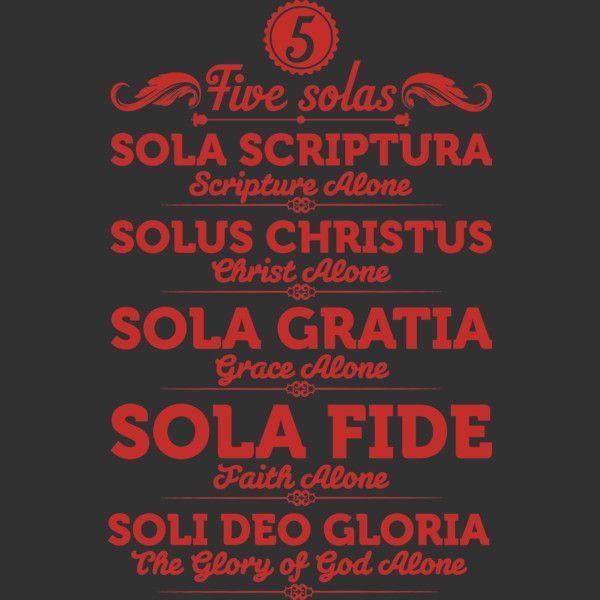Image result for sola gratia sola fide | Sola scriptura