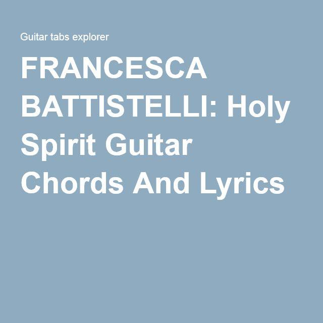 Francesca Battistelli Holy Spirit Guitar Chords And Lyrics Music
