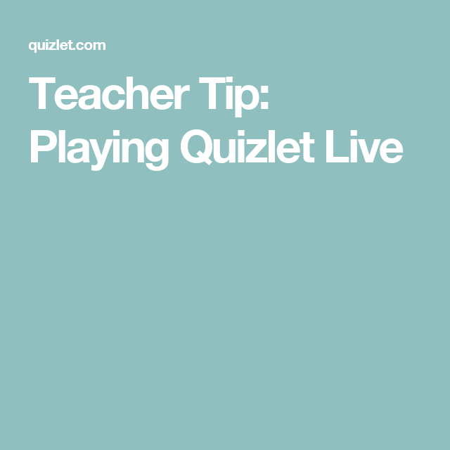 Teacher Tip Playing Quizlet Live 11