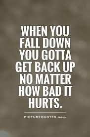 Image Result For Quotes About Falling And Getting Back Up School