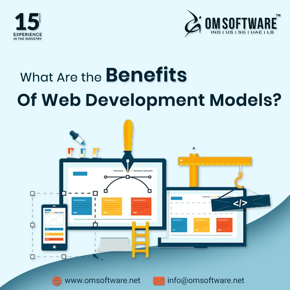 The Benefits Of Webdevelopment Models OMSOFTWARE Web