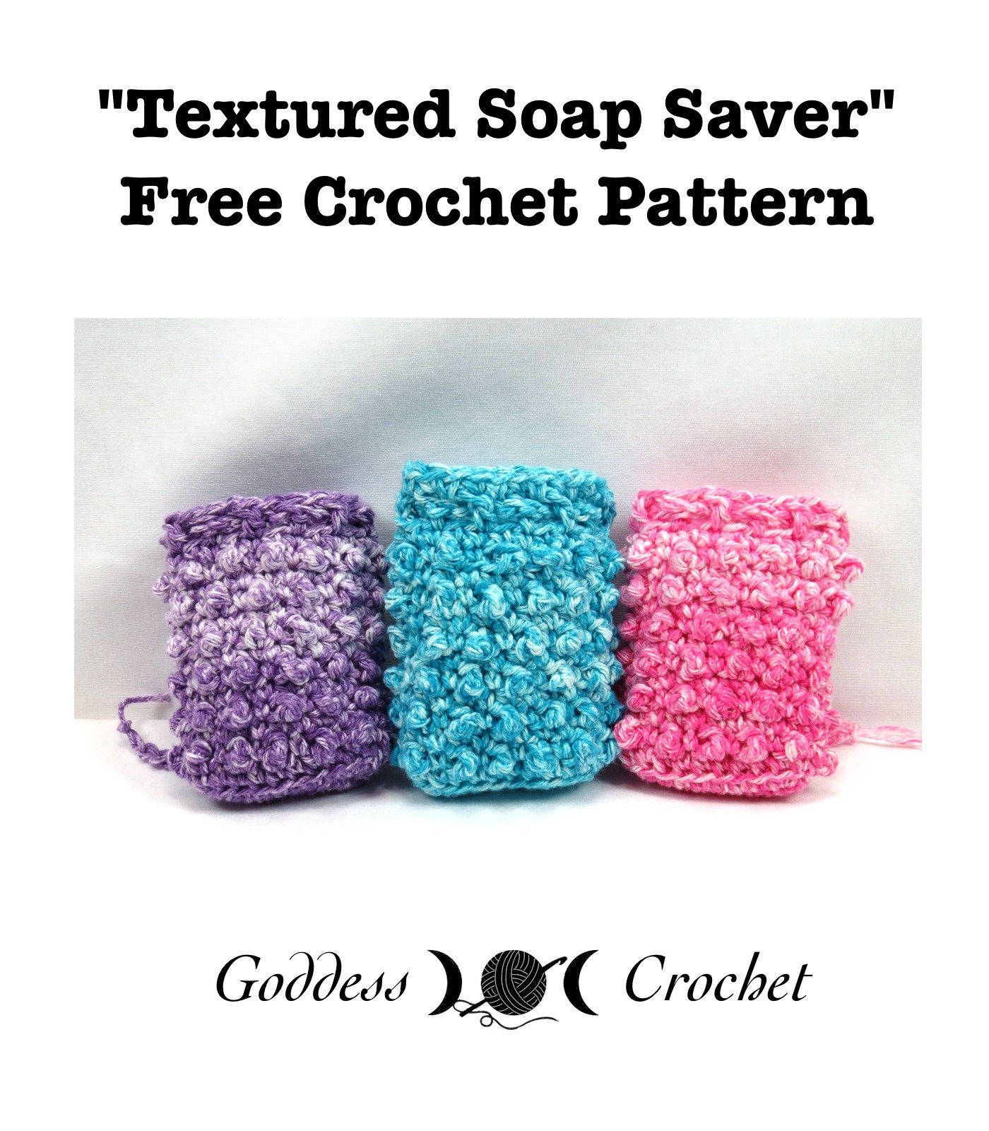 Textured Soap Saver – Free Crochet Pattern | + CROCHET and KNIT and ...