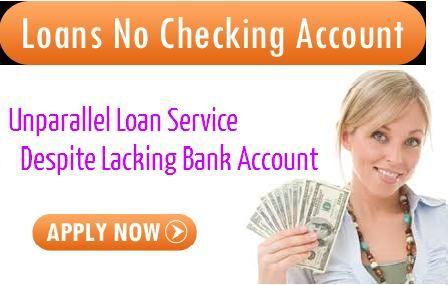An Unparallel Loan Service Despite Lacking Bank Account Bank Account Checking Account Loan