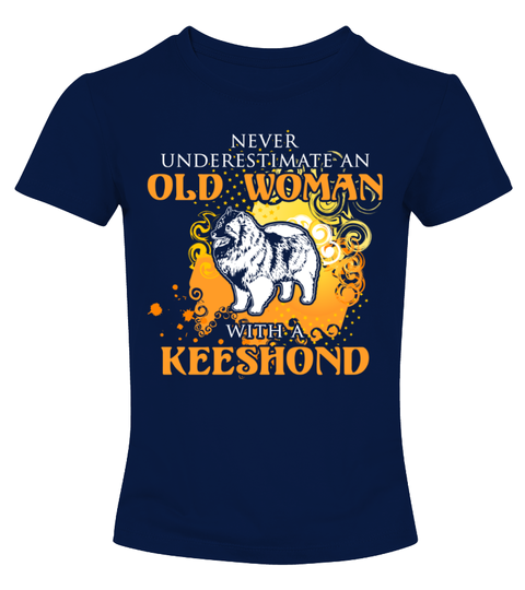 # Old woman with a Keeshond Shirt .  HOW TO ORDER:1. Select the style and color you want: 2. Click Reserve it now3. Select size and quantity4. Enter shipping and billing information5. Done! Simple as that!TIPS: Buy 2 or more to save shipping cost!Never underestimate an old woman with a Keeshond Shirt Hoodie Sweater  Sweatshirt Keeshond