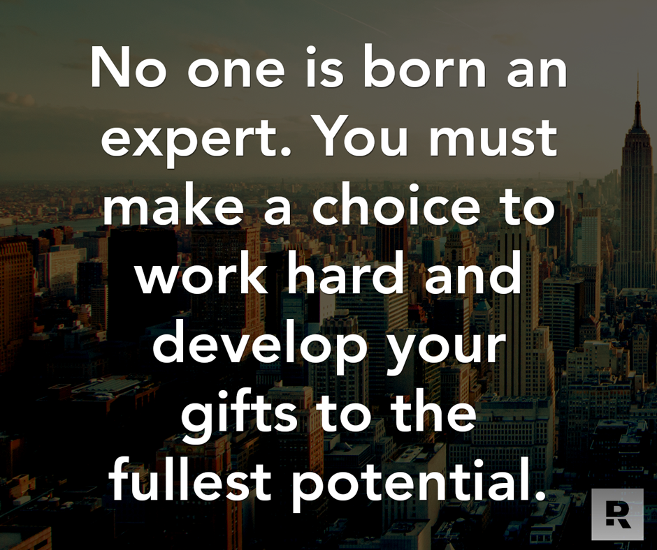 Choice Quotes No One Is Born An Expertyou Must Make A Choice To Work Hard And .