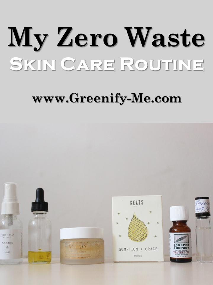 My Zero Waste Skin Care Routine My Zero Waste Skincare Routine Is Rather Simple I Don T Like Using To Zero Waste Skincare Skin Care Steps Skin Care Routine