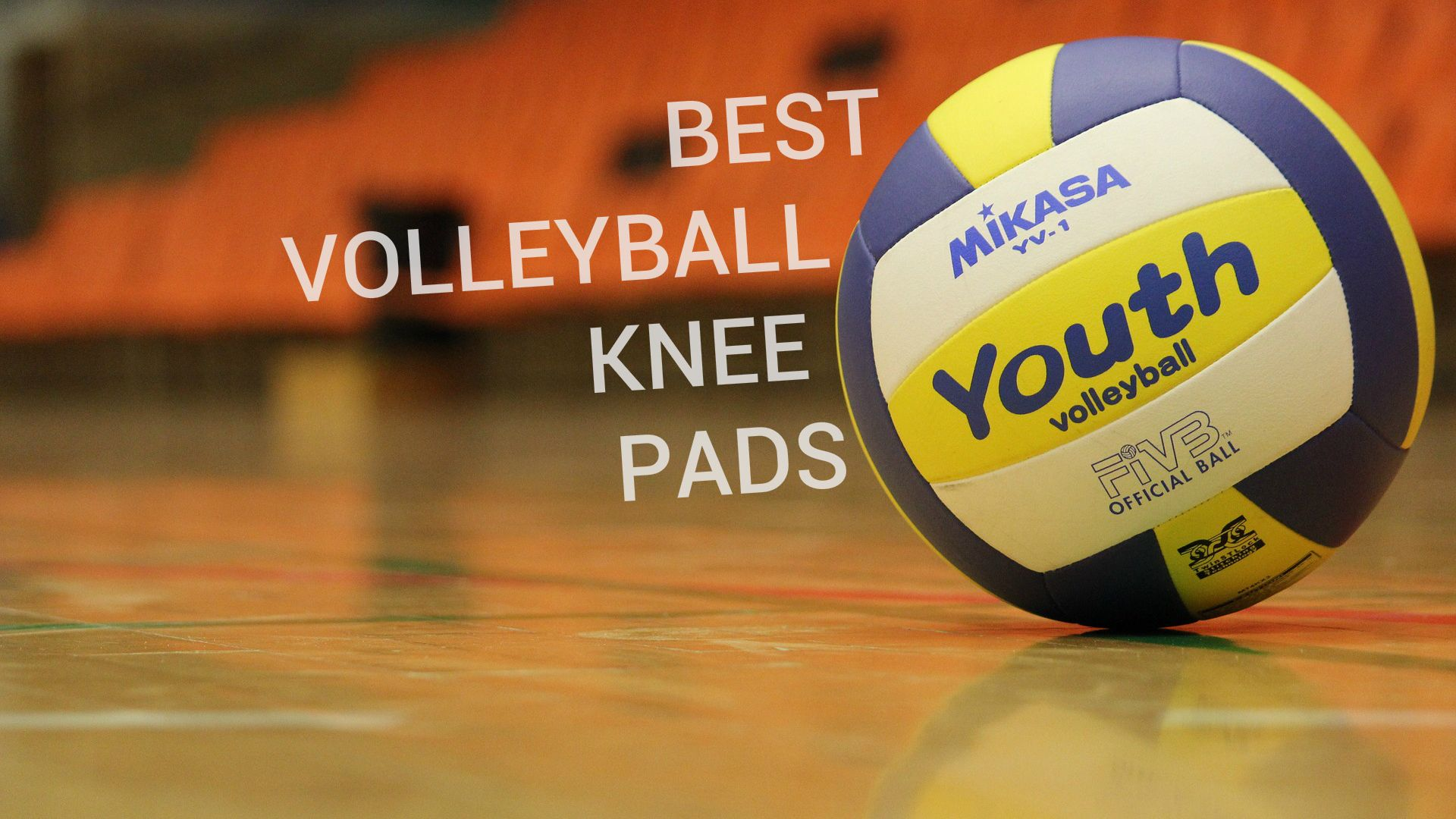 Best Volleyball Knee Pads Volleyball Knee Pads Knee Pads Volleyball