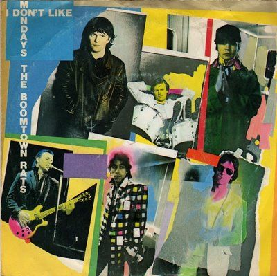The Boomtown Rats I Don T Like Mondays I Dont Like Mondays The Boomtown Rats Boomtown