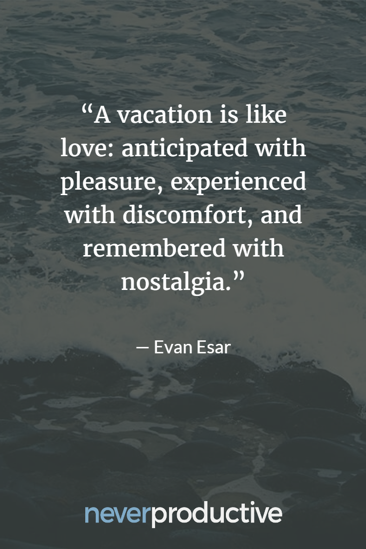 What Everybody Ought to Know About Vacations via @neverproductive