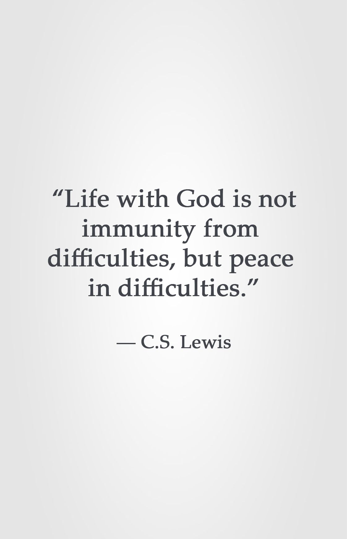 Christian Inspirational Quotes About Life Life With God Is Not Immunity From Difficulties But Peace In