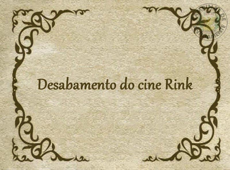 Campinas de Antigamente: VÍDEO DESABAMENTO DO CINE RINK