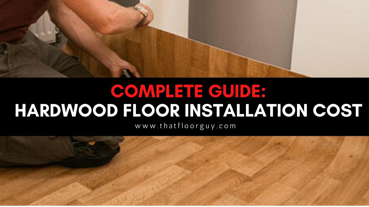 Hardwood Floor Installation Cost That Floor