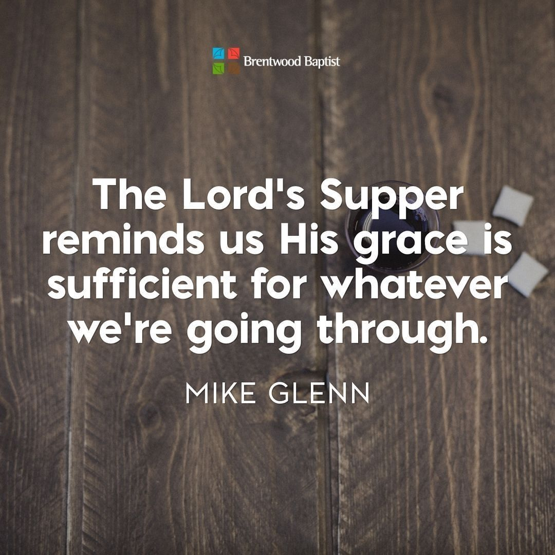 The Lords Supper Reminds Us His Grace Is Sufficient For