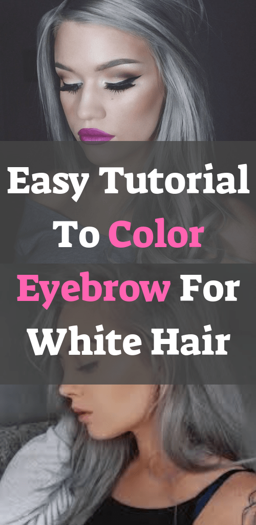 Easy Tutorial To Color Eyebrow For White Hair | How to ...