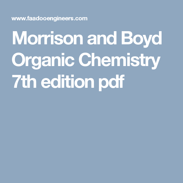 Morrison And Boyd Organic Chemistry 7th Edition Pdf