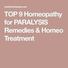 TOP 9 Homeopathy for PARALYSIS Remedies & Homeo Treatment