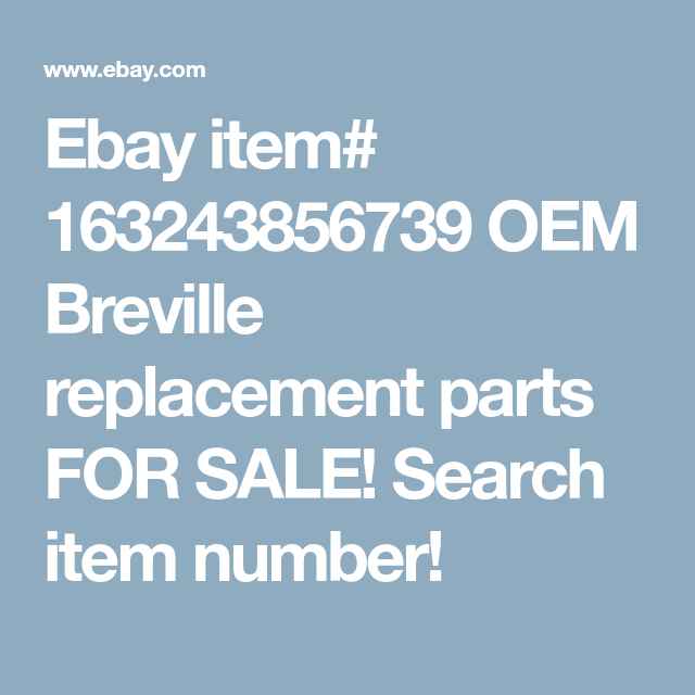 Ebay Item 163243856739 Oem Breville Replacement Parts For Sale Search Item Number Food Processor Recipes Replacement Parts Breville
