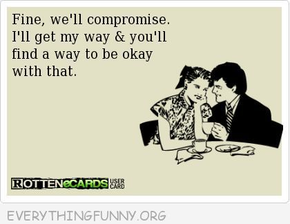 "the typical ""logic"" of a narcissist - ""fine, we'll compromise. i'll get my way and you'll find a way to be okay with that"""